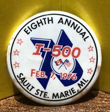 New listing vintage 1976 Snowmobile I-500 Sault Sainte Marie Michigan Pinback