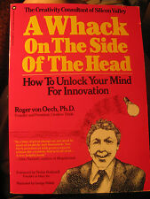 A Whack on the Side of the Head : How to Unlock Your Mind for Innovation