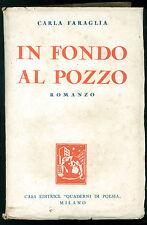 FARAGLIA CARLA IN FONDO AL POZZO QUADERNI DI POESIA 1936 ROMANTICA
