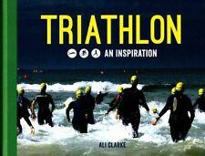 New listing Triathlon: Swim, Bike, Run - An Inspiration, Clarke, Ali, New Book