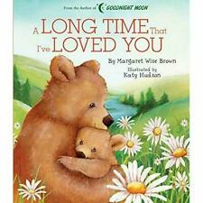 A Long Time that I've Loved You (Margaret Wise Brown Cl #15096