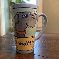 URSULA DODGE WAIT!  DOG TAPERED CERAMIC COFFEE TEA MUG CUP HAND PAINTED