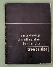 SIGNED by MARTHA GRAHAM: DANCE DRAWINGS BY CHARLOTTE TROWBRIDGE - 1945 FIRST ED.