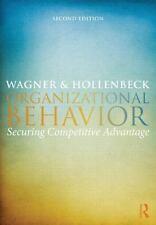 Organizational Behavior : Securing Competitve Advantage: By Wagner III, John ...