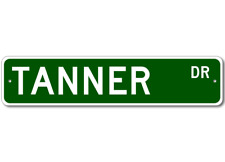 TANNER Street Sign - Personalized Last Name Sign