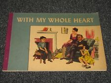 With My Whole Heart Religeous Paperback Book 1946 Francis Dunlap Heron