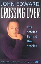 Crossing Over : The Stories Behind the Stories by John Edward (2001, Hardcover)