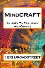 Mindcraft: The Power of Resiliency and Journey to Change by Broadstreet, Teri