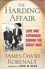 Harding Affair: Love & Espionage During the Great War by James David Robenalt