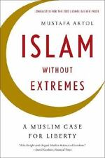 Islam Without Extremes : A Muslim Case for Liberty by Mustafa Akyol (2013,...