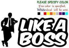 "Like A Boss Funny Vinyl Decal Sticker Car Window laptop tablet truck netbook 12"""