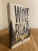 The Wolf Road by Beth Lewis 2016 SIGNED & NUMBERED UK 1st/1st HB + Black Edges