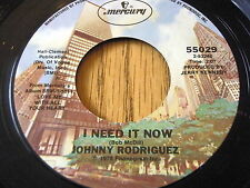"""JOHNNY RODRIGUEZ - I NEED IT NOW / LOVE ME WITH ALL YOUR HEART      7"""" VINYL"""