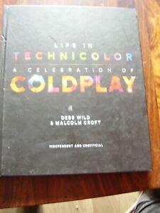LIFE IN TECHNICOLOR A CELEBRATION OF COLDPLAY CROFT MALCOLM WELBECK PUBLISHI