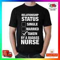Relationship Status Taken By A Badass Nurse T-shirt Tee Tshirt Cool Funny Gift