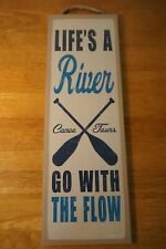 LIFE'S A RIVER GO WITH THE FLOW Canoe Tours Sign Rustic Cabin Lodge Home Decor