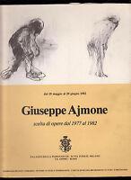 GIUSEPPE AJMONE SCELTA DI OPERE DAL 1977 AL 1982