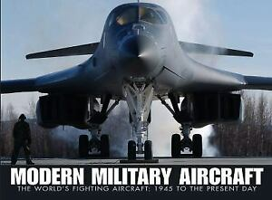 Modern Military Aircraft : The World's Fighting Aircraft, 1945 to