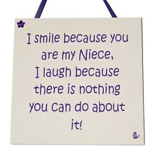 I Smile because you are my Niece - Handmade Wooden Plaque