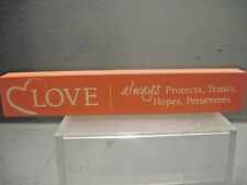 "MINIATURE WOOD PLAQUE OR SHELF SITTER ""LOVE ALWAYS PROTECTS TRUSTS HOPES PERSEVE"