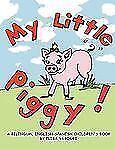 My Little Piggy : A Bilingual English-Spanish Children's Book by Elisa Irene...