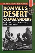 ROMMEL'S DESERT COMANDANTI: gli uomini che hanno servito la volpe del deserto, Nord Africa,.