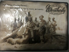 Weatherby Brand New Very Hard To Get Tin Sign