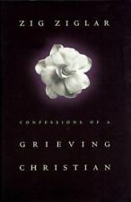 Confessions of a Grieving Christian by Zig Ziglar (1998, Hardcover)