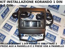 Mascherina Autoradio 1 Din con prese usb e 2 prese aux a pannello Korando 2011