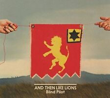 and Then Like Lions Blind Pilot 5414939941894