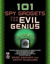 101 Spy Gadgets for the Evil Genius by Graham, Brad, McGowan, Kathy