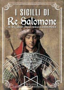LIBRO I SIGILLI DI RE SALOMONE. LE 44 CHIAVI DELLA MAGIA CERIMONIALE  PELLEGRINO