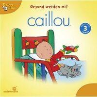 GESUND WERDEN MIT CAILLOU CD HÖRSPIEL NEU