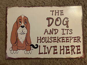 """11x7.5 Metal Wall Decor Sign """"The Dog And It's Housekeeper Live Here"""""""