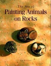 The Art of Painting Animals on Rocks by Wellford, Lin , Paperback