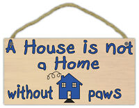 Wooden Decorative Pet Sign: A house is not a home without paws | Dogs, Cats