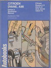 CITROEN 2CV 2CV4 2CV6 DYANE 4 DYANE 6 AMI 6 & AMI 8 1964 - 1975 WORKSHOP MANUAL