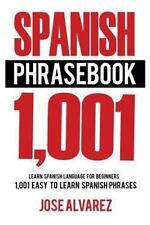 Spanish Phrasebook: 1,001 Easy to Learn Spanish Phrases, Learn Spanish Language