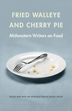 Fried Walleye and Cherry Pie: Midwestern Writers on Food