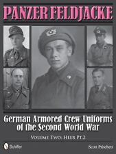 Panzer Feldjacke: German Armored Crew Uniforms of the Second World War • Vol 2