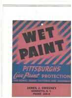 Wet Paint Sign Pittsburgh Paints 1940s James Sweeney Henrietta NY