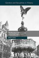 Wolfenden's Witnesses (Genders and Sexualities in History), 1137321490, Lewis, B