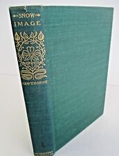 THE SNOW IMAGE and Other Twice-Told Tales by Nathaniel Hawthorne, Circa 1910