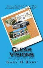Clear Visions : How to Create a Vision Board That Really Works! by Gary Karp...
