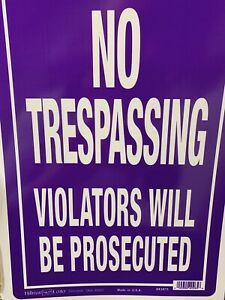 No Trespassing Violators Will Be Prosecuted Signs 10x14inches Wholesale lotof 30
