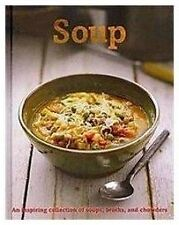 SOUP AN INSPIRING COLLECTION OF SOUPS,BROTHS,CHOWDERS RECIPES COOKING BOOK
