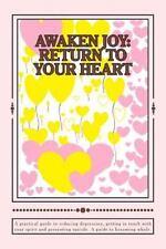 Awaken Joy: Return to your heart (Volume 1)-ExLibrary