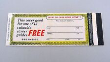Matchbook Cover ~ Gimmick WANT TO EARN MORE MONEY? Mail-In Front Strike 20 DDB