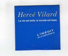 CD SINGLE PROMO (NEUF) HERVE VILARD LA VIE EST BELLE LE MONDE EST BEAU