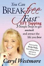 You Can Break Free Fast EFT Tapping : 3 Simple Steps to Get Unstuck and...